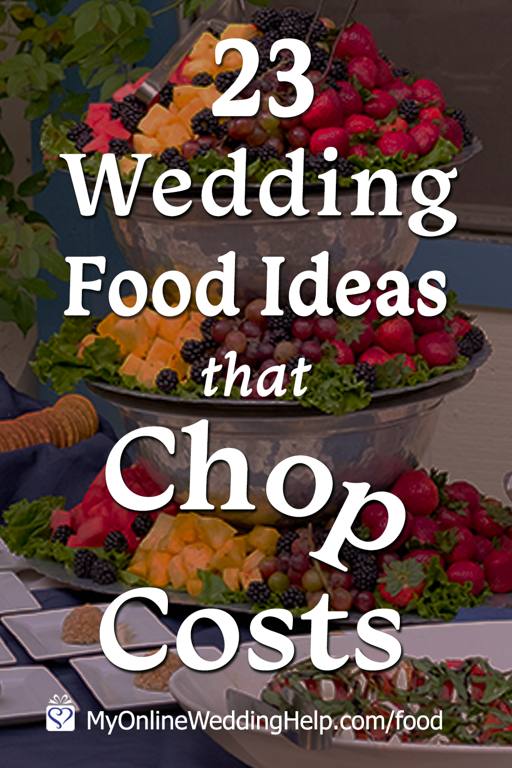 23 Wedding Food Ideas On A Budget Chop Costs Wedding Food Costs Wedding Buffet Food Budget Wedding Meals