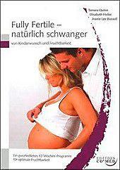 Voll fruchtbar – natürlich schwanger. Tamara Quinn, Jeanie L. Bussell, Elisabeth Heller. Karton (TB) – Buch   – Products