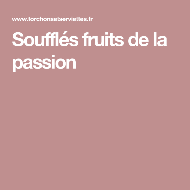 Soufflés fruits de la passion