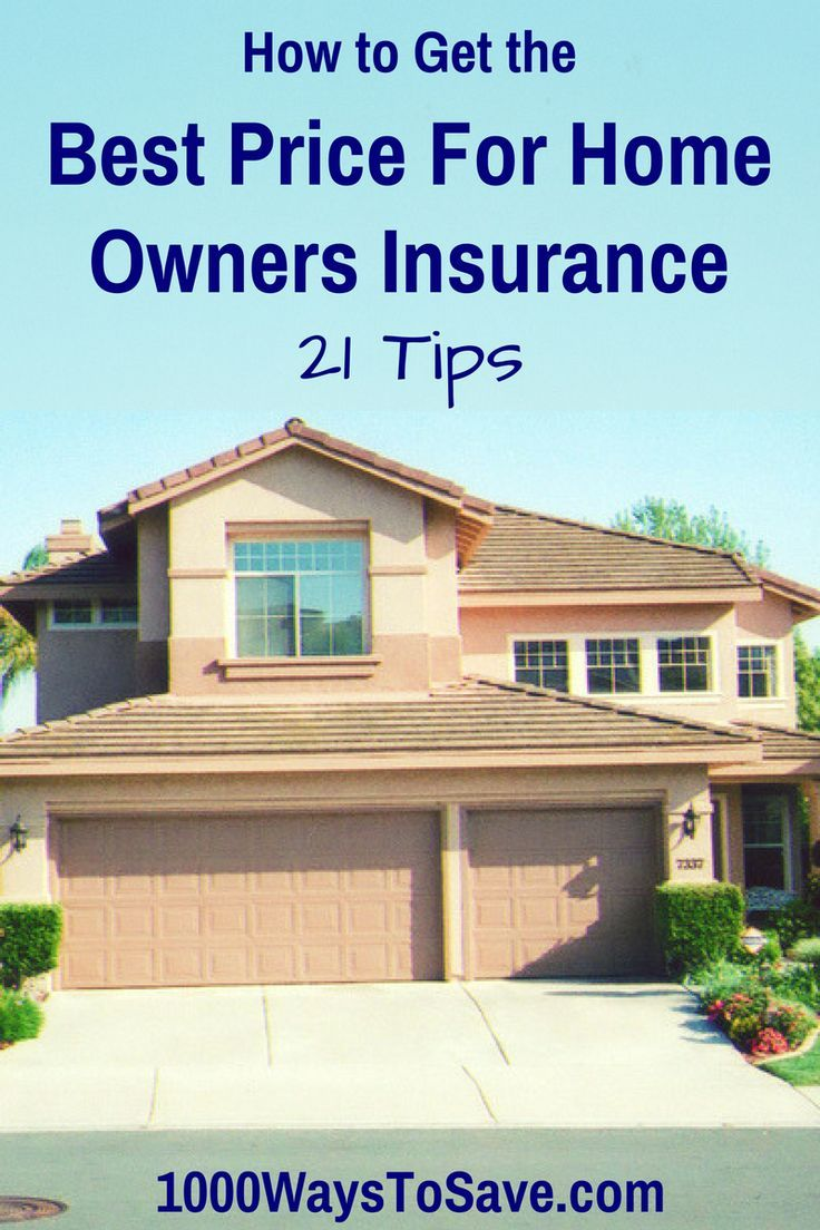 How to Get the Best Price For Home Owners Insurance - 21 ...