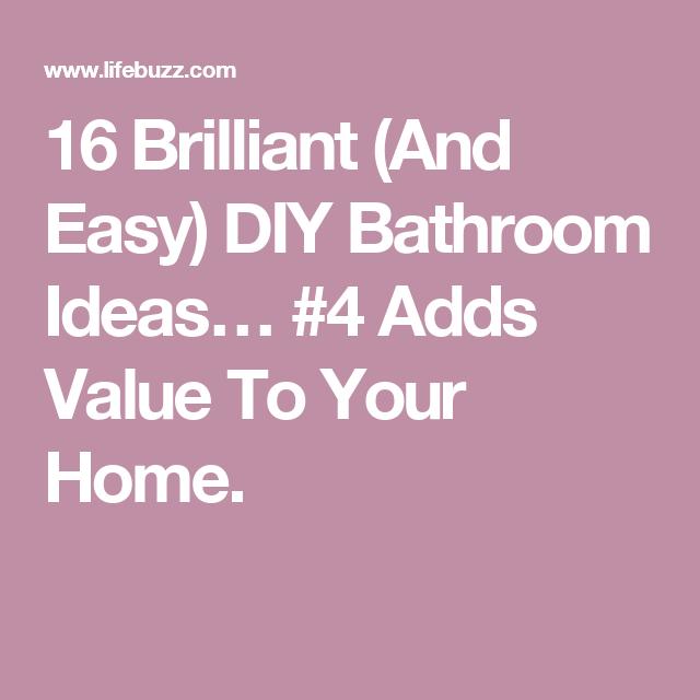 16 Brilliant (And Easy) DIY Bathroom Ideas… #4 Adds Value