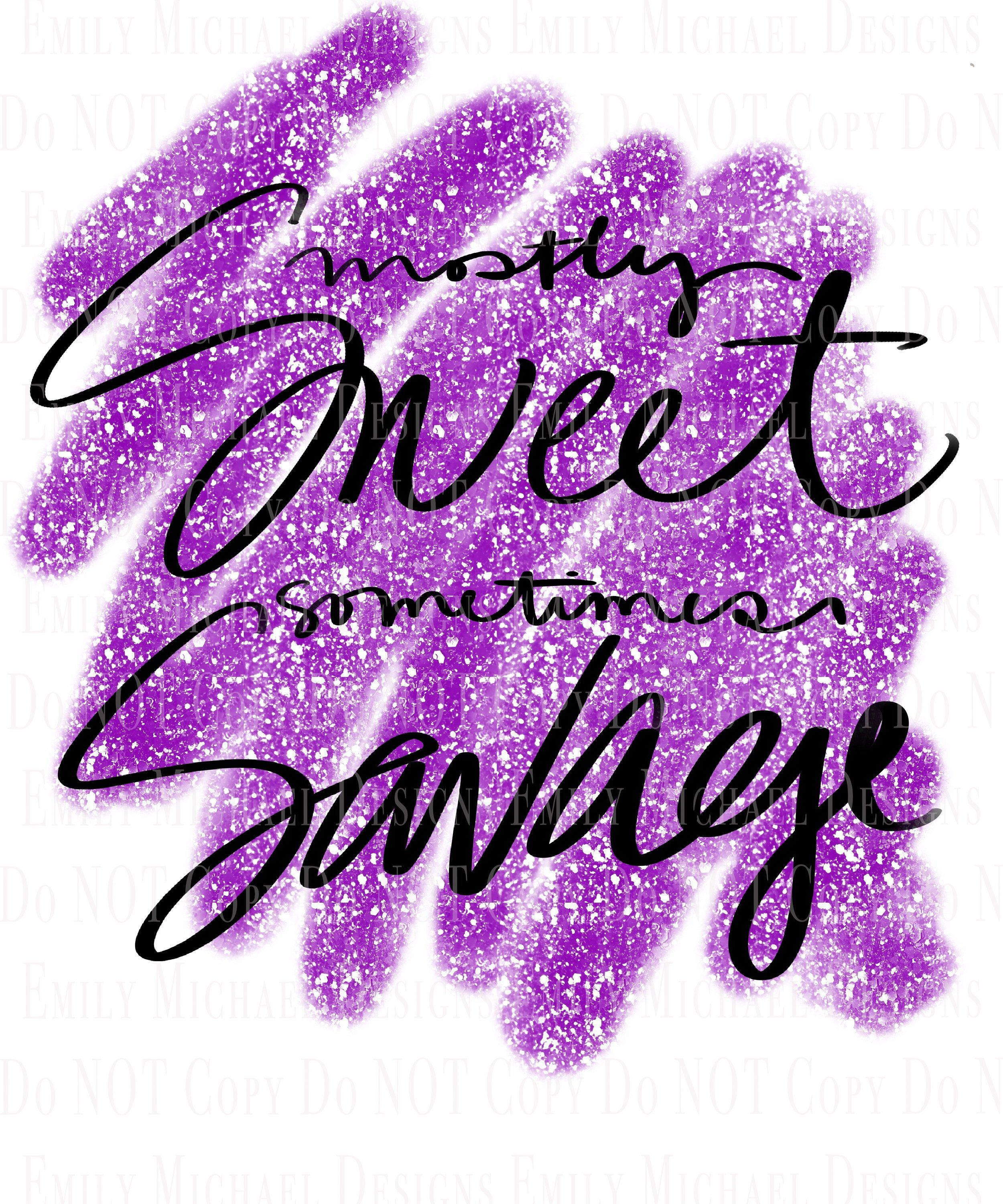 Mostly Sweet Sometimes Savage Digital Download Image Purple Glitter Sublimation Png Sparkle Sweet Digital Image Purple Glitter Digital Image Print Gifts