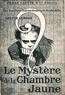 Le Mystere De La Chambre Jaune Premiere Apparition De Rouletabille En 1907 Dans L Illustration Le Mystere Roman Policier Chambre Jaune