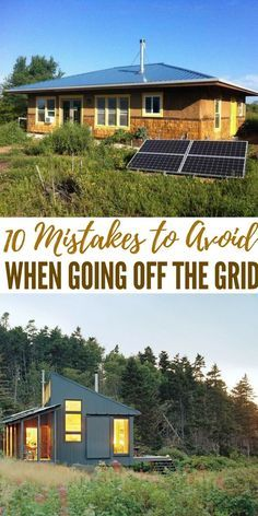 10 Mistakes To Avoid When Going Off The Grid Shtfpreparedness Going Off The Grid Off Grid House Off The Grid