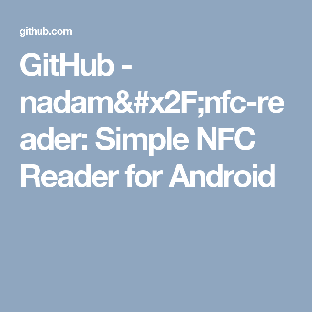 GitHub - nadam/nfc-reader: Simple NFC Reader for Android