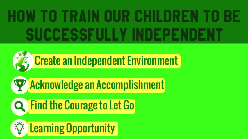 How to train our children to be successfully independent ? See this