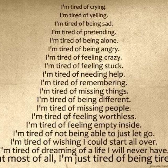 Top Quotes About Being Tired Of Everything - Paulcong