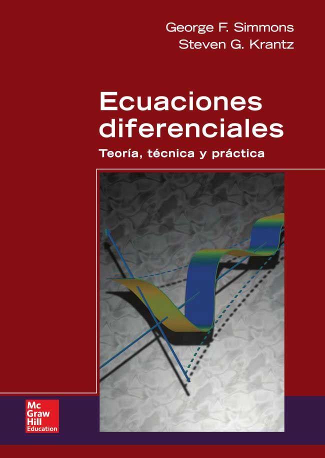 Ecuaciones Diferenciales Teoria Tecnica Y Practica Autores George F Simmons Y Steven G Krantz Matematicas Universitarias Ecuaciones Matematicas Avanzadas