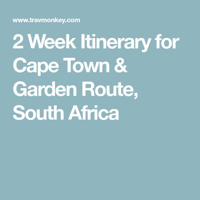 2 Week Itinerary for Cape Town & Garden Route, South Africa