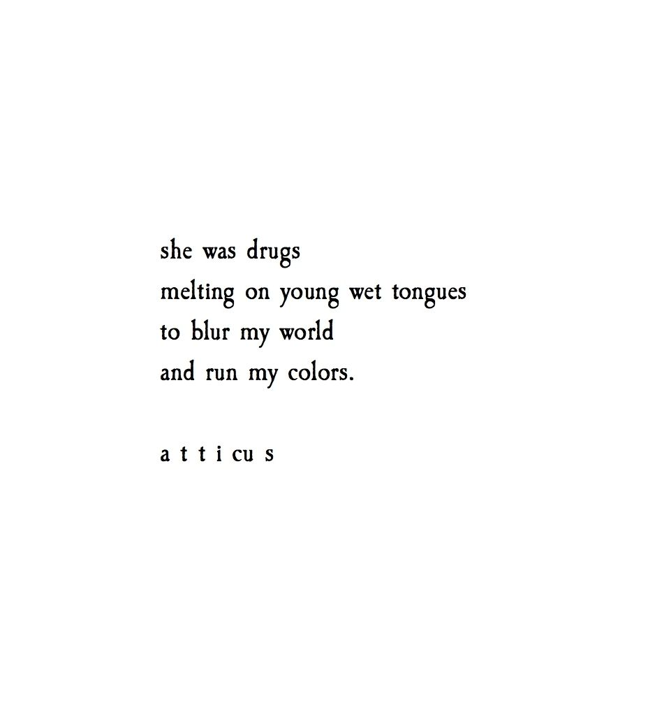 A Drug Of Choice At Atticuspoetry Atticuspoetry Drugs Love Young