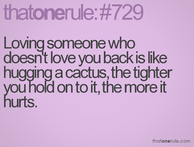 Quotes About Loving Someone Who Doesn T Love You Back Awesome Loving Someone Who Doesn't Love You Back Is Like Hugging A Cactus