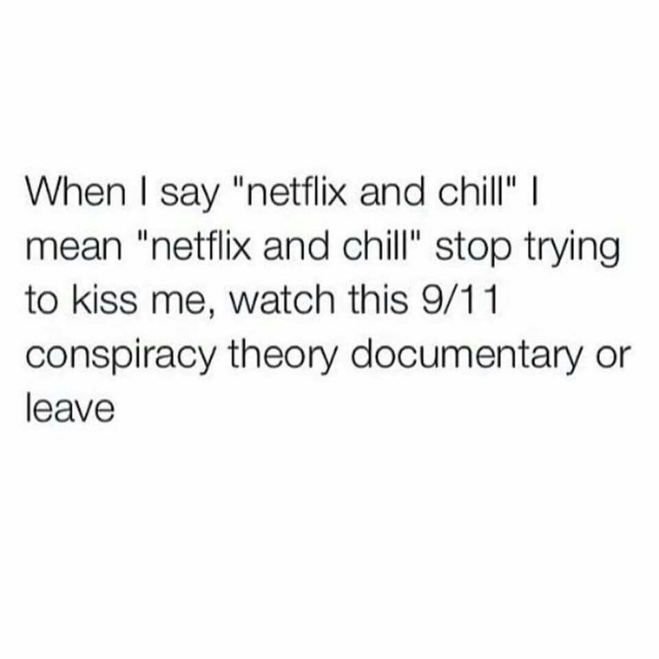 Yeah Why Can T Netflix And Chill Mean Netflix And Chill Chill As In