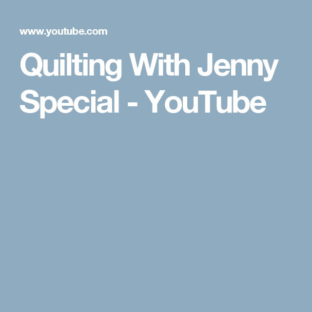Quilting With Jenny Special - YouTube