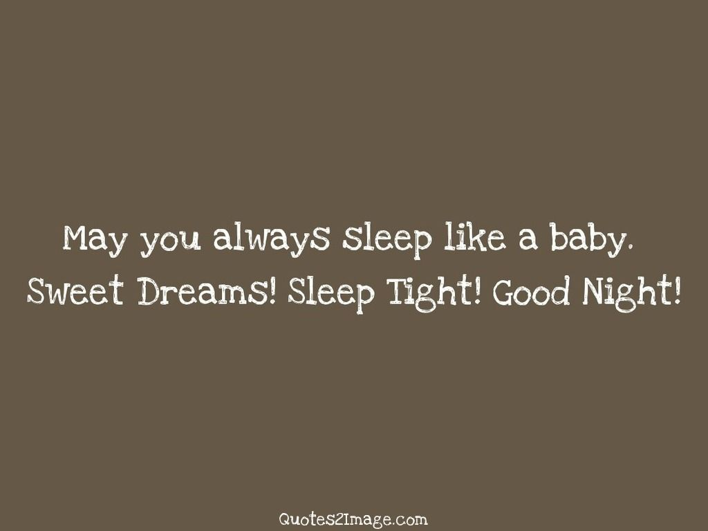 May You Always Sleep Like A Baby Good Night Quotes 2 Image Night Quotes Good Night Good Night Quotes