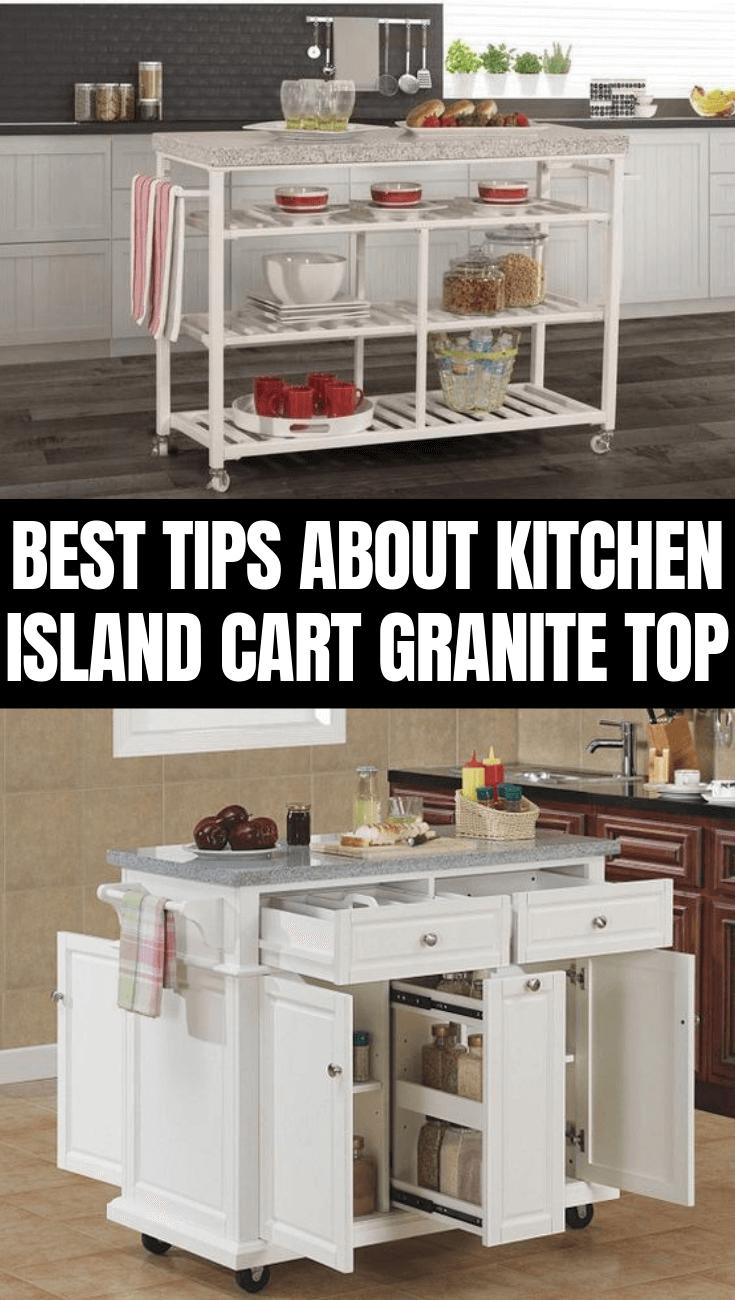 Best Tips About Kitchen Island Cart Granite Top In 2020 Kitchen Island Cart Kitchen Granite Tops