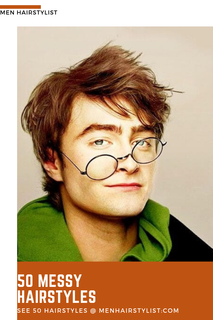 Daniel Radcliffe Messy Hairstyles For Men Messy Hairstyles Mens Hairstyles Messy Hair Look