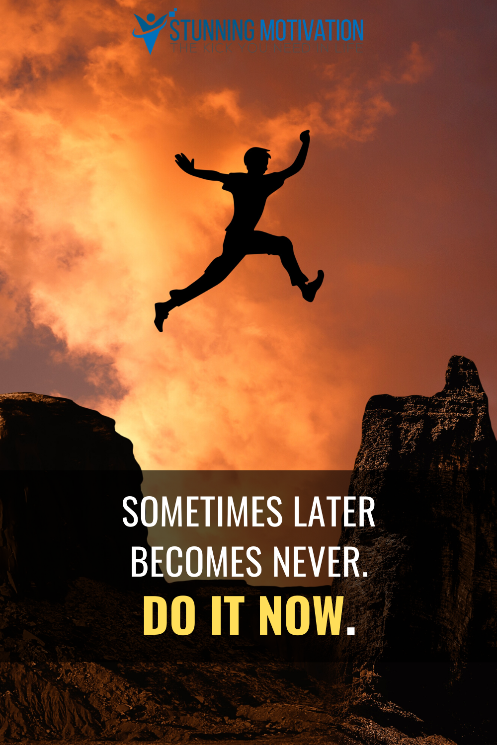Don T Wait Do It Now Never Quotes Do It Now Inspirational Quotes