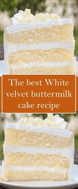 The Best White Velvet Buttermilk Cake Recipe In 2020 Cake Recipes Best White Cake Recipe Buttermilk Cake Recipe