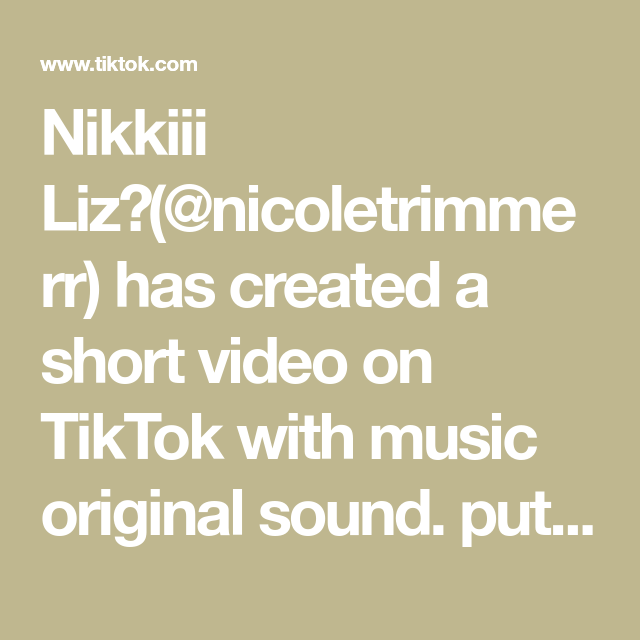 Nikkiii Liz Nicoletrimmerr Has Created A Short Video On Tiktok With Music Original Sound Put This In Snapchat And Add The James Charles Video The Originals