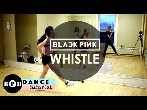BlackPink - Whistle (Chorus Dance Tutorial ) by RPM Dance