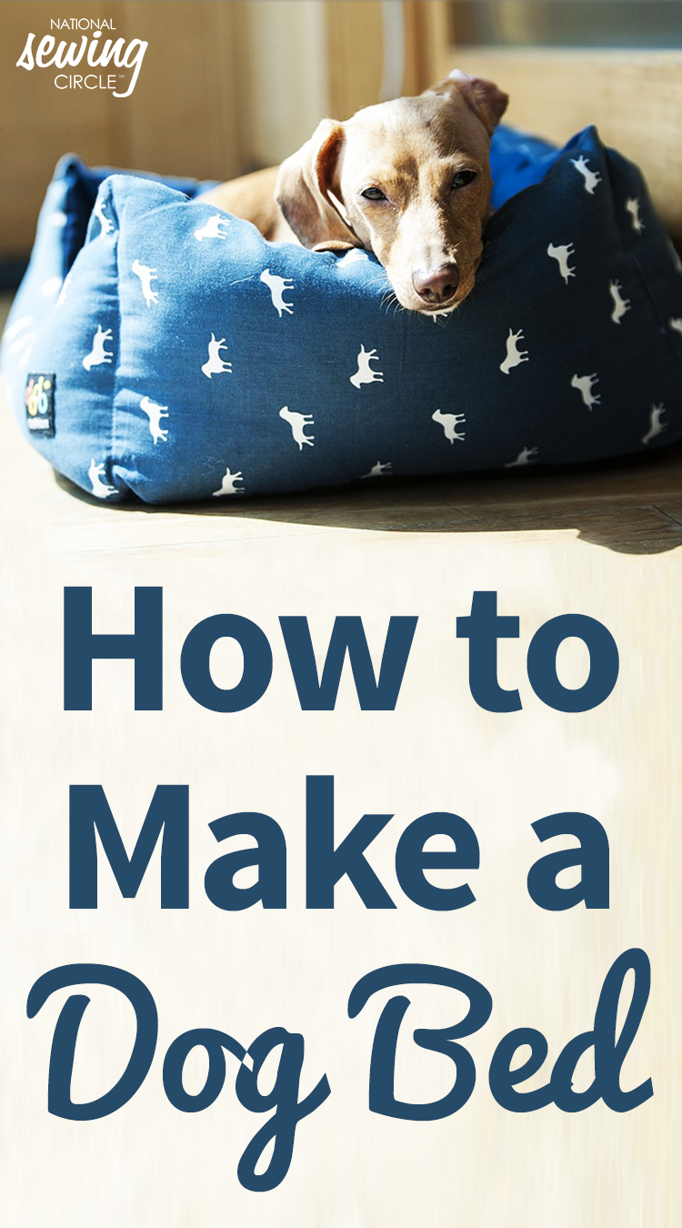 How To Make A Dog Bed National Sewing Circle Dog Bed Sewing Pattern Sewing Circles Dog Bed