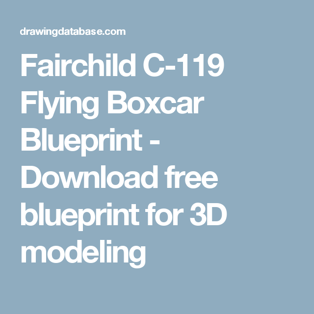 Fairchild c 119 flying boxcar blueprint download free blueprint fairchild c 119 flying boxcar blueprint download free blueprint for 3d modeling malvernweather Images