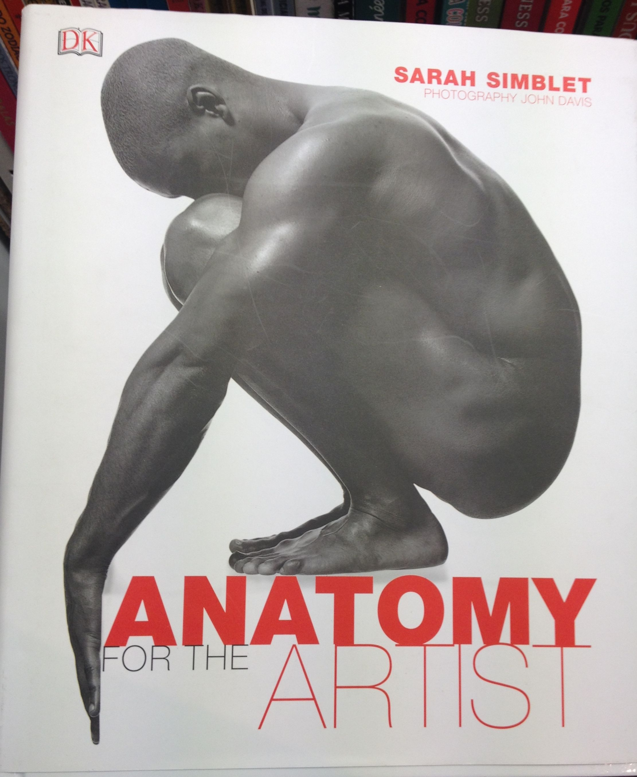 Anatomy for the artist, Sarah Simblet | Books | Artists Books ...