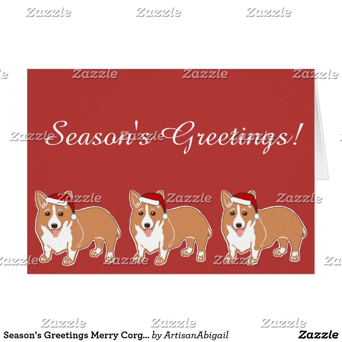 Season\'s Greetings Merry Corgi Dogs Greeting Card; ArtisanAbigail at ...