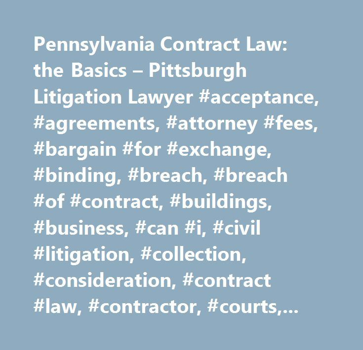 Pennsylvania Contract Law the Basics u2013 Pittsburgh Litigation - what is breach of contract in business lawsuits