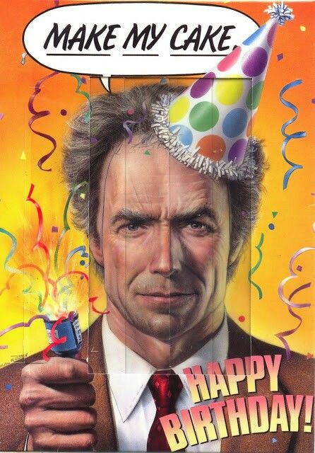 Clint Eastwood Happy Birthday Higher Quality The Wild Card