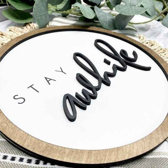Stay Awhile Sign 10 Round Sign Round Wood Sign 3D | Etsy