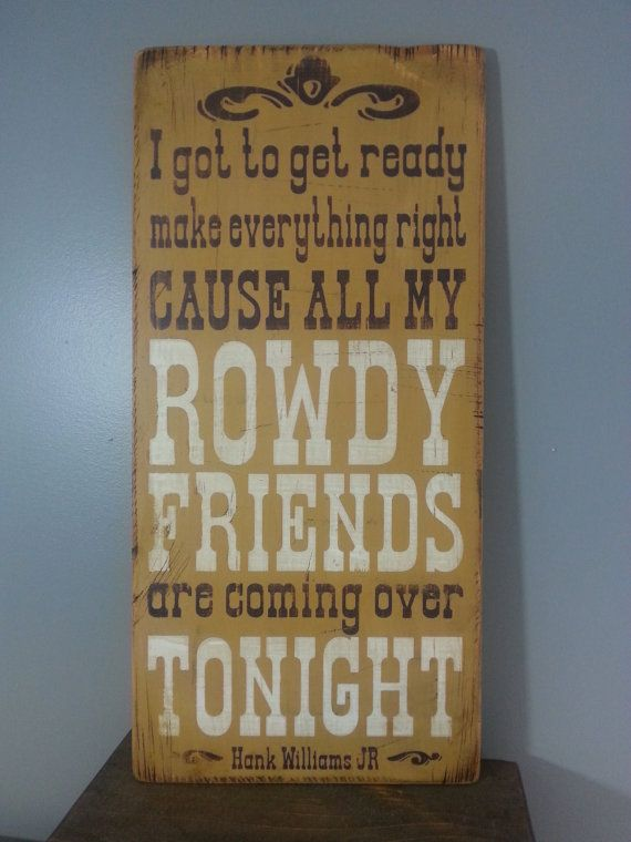 Hank Jr All My Rowdy Friends Are Coming Over Tonight Lyrics By