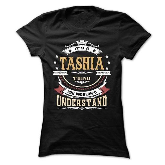 TASHIA .Its a TASHIA Thing You Wouldnt Understand - T S - #summer shirt #tshirt dress. FASTER => https://www.sunfrog.com/LifeStyle/TASHIA-Its-a-TASHIA-Thing-You-Wouldnt-Understand--T-Shirt-Hoodie-Hoodies-YearName-Birthday-64723372-Ladies.html?68278