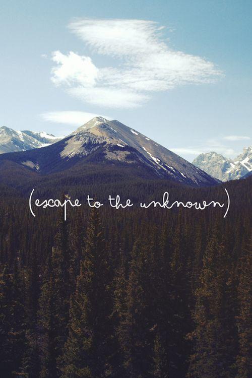 Escape to the unknown | Travel | Explore | Background ...