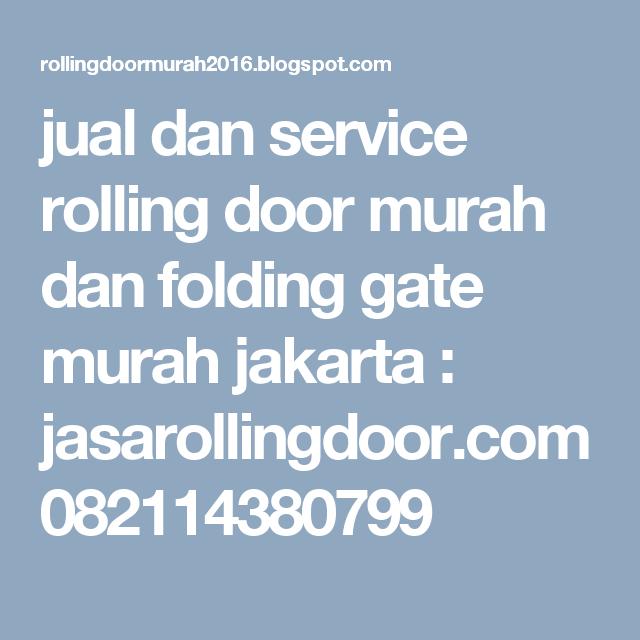 jual dan service rolling door murah dan folding gate murah jakarta : jasarollingdoor.com 082114380799