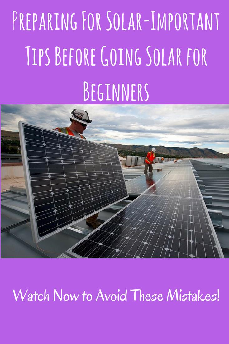 Preparing For Solar Important Tips Before Going Solar For Beginners Solar Panel Secrets Exposed Solar Best Solar Panels Solar Power Panels