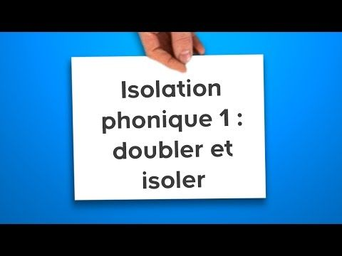 Isolation Phonique 1 Doubler Et Isoler Phoniquement Une Cloison Castorama Youtube Isolation Phonique Isolation Phonique Mur Isolation Phonique Porte
