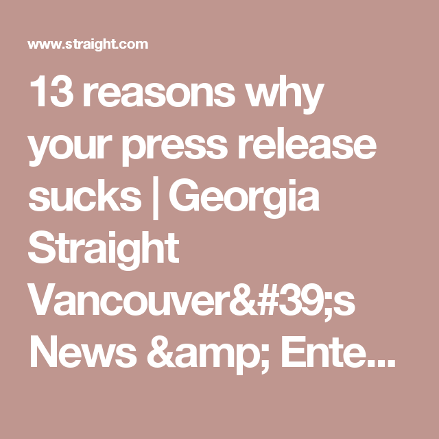 13 reasons why your press release sucks | Georgia Straight Vancouver's News & Entertainment Weekly