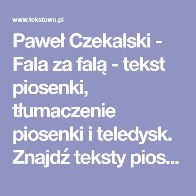 Pawel Czekalski Fala Za Fala Tekst Piosenki Na Screenshots