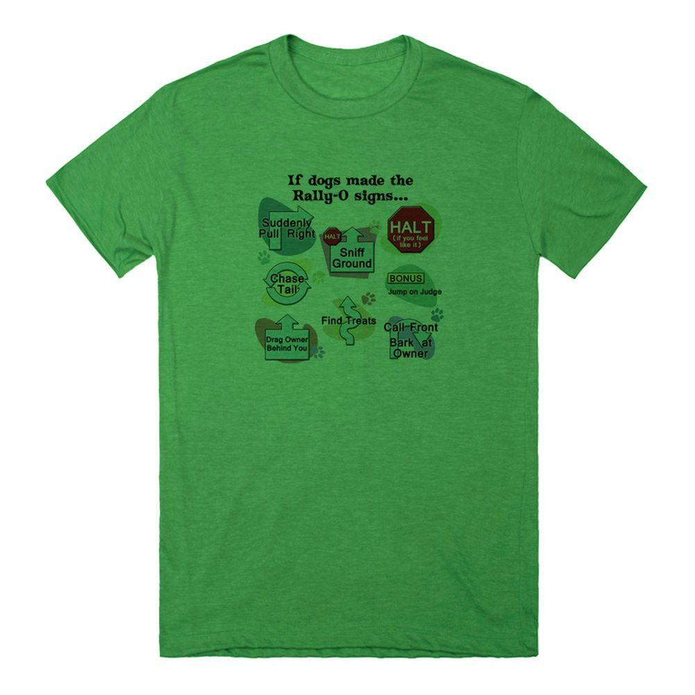 If Dogs Made Rally-O Signs T-Shirt
