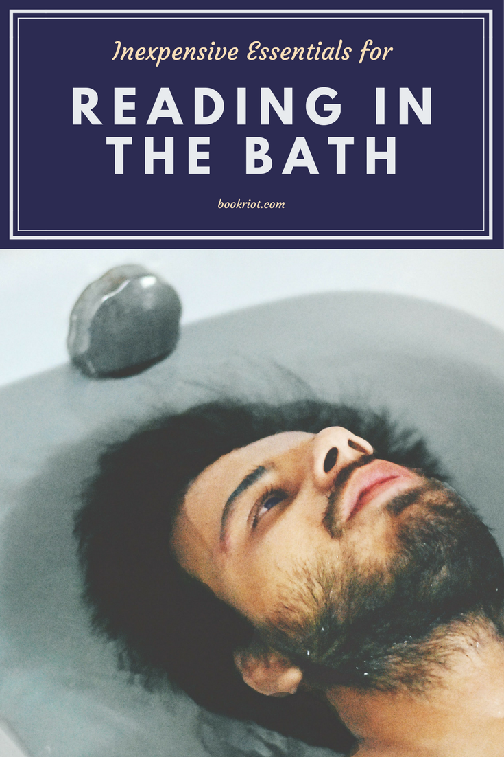 6 Inexpensive Essentials for Reading in the Bath | Books