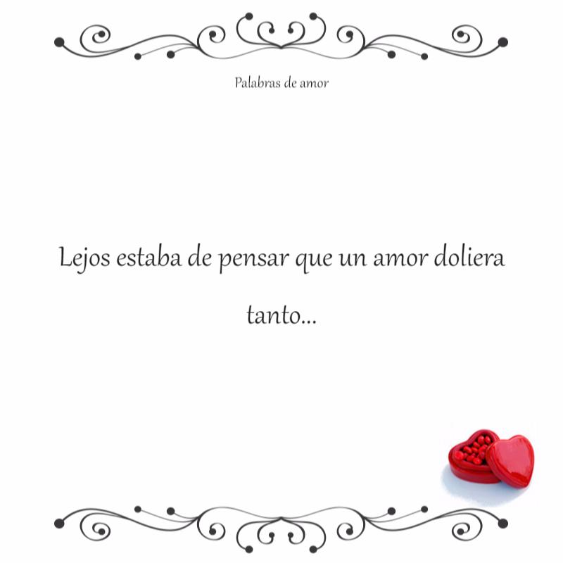 Lejos Estaba De Pensar Que Un Amor Doliera Tanto Corazon Roto Amo Palabras De Amor Amor