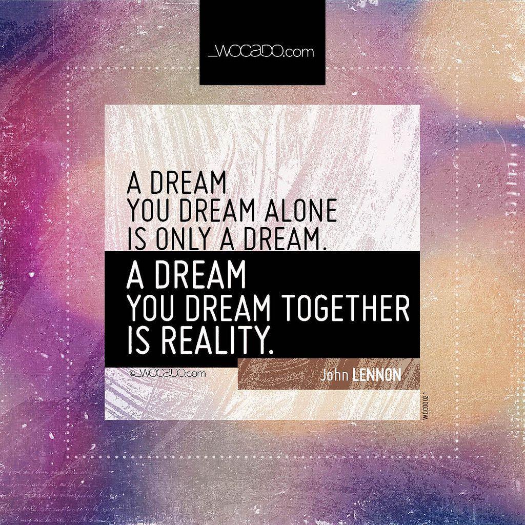 A Dream You Dream Alone Is Only A Dream Johnlenn