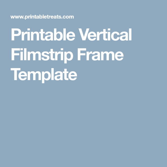 printable vertical filmstrip frame template | scrapbook pages, Powerpoint templates