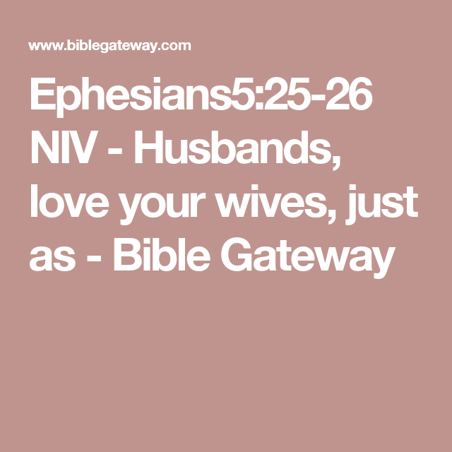 Niv Husbands Love Your Wives Just As Bible Gateway