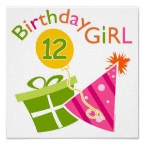 Ideas To Celebrate The Birthday Girl Turning 12 Happy Birthday Posters Happy Birthday Kids Happy Birthday Girls
