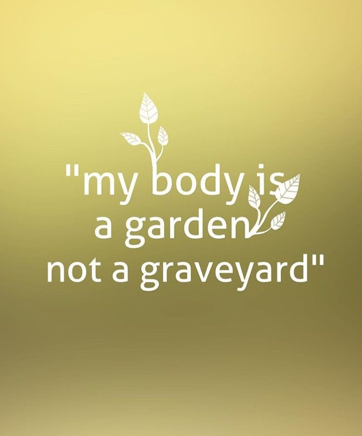 Actually It Is A Compost I Cannot Grow Plants In My Body D Vegan Quotes Going Vegan Vegan Inspiration