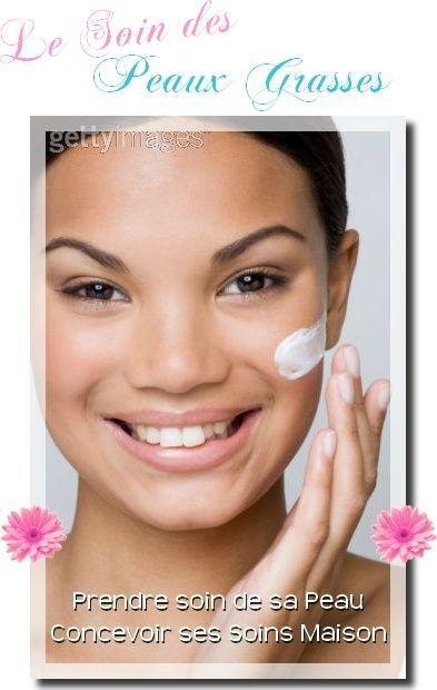 traiter sa peau grasse avec des soin cosmetique bio fait maison à - faire son plan de maison soi meme