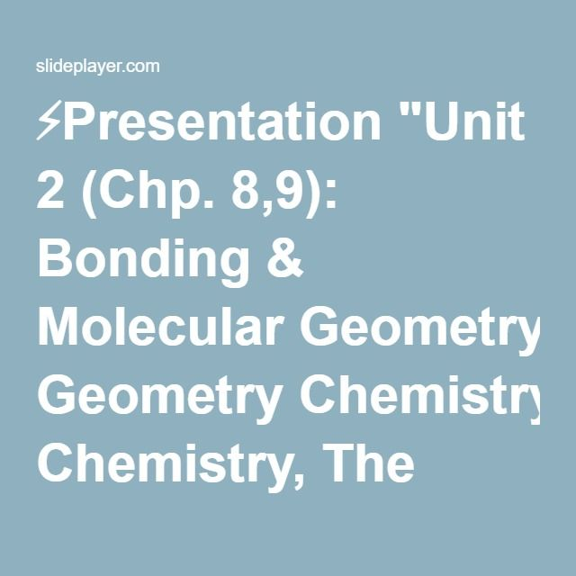 Presentation Unit  Chp  Bonding  Molecular Geometry