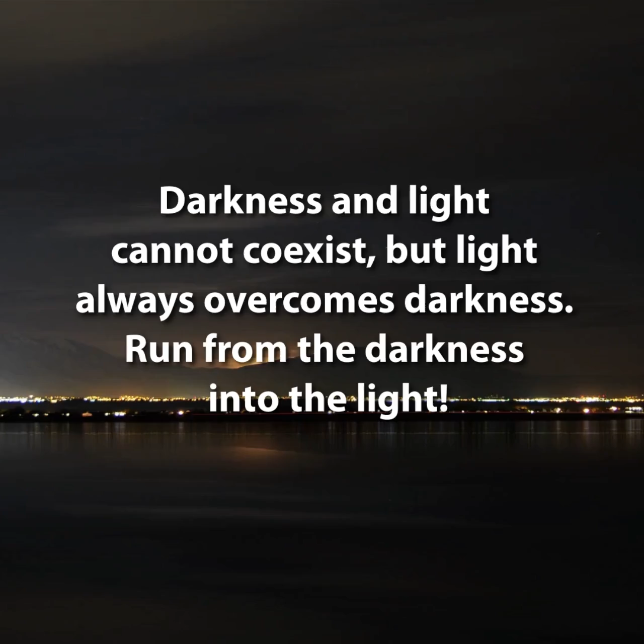Run into the Light!